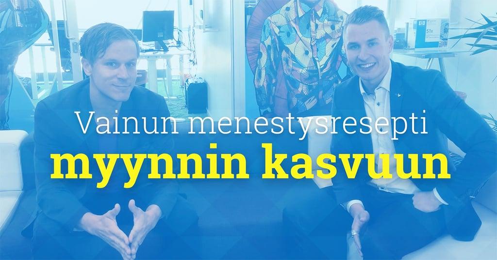 Julius & Mikko Honkanen - Vainun menestysresepti myynnin kasvuun