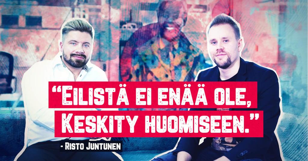Haastattelussa Risto Juntunen - Kuinka johtaa haastavina aikoina?